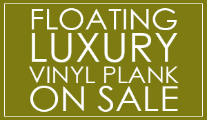 Floating luxury vinyl plank on sale starting at $2.70 sq.ft.