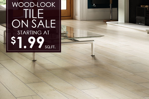 Wood-look tile on sale starting at $1.99 sq.ft.